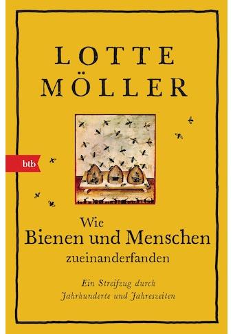 Buch »Wie Bienen und Menschen zueinanderfanden / Lotte Moller, Thorsten Alms« kaufen