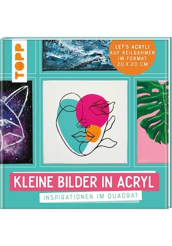 Buch »Kleine Bilder in Acryl / Sabine Türk, Melinda Simon, Bernd Klimmer, Monika... kaufen