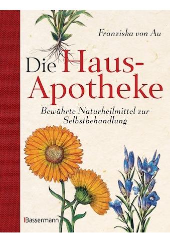 Buch »Die Hausapotheke / Franziska von Au« kaufen
