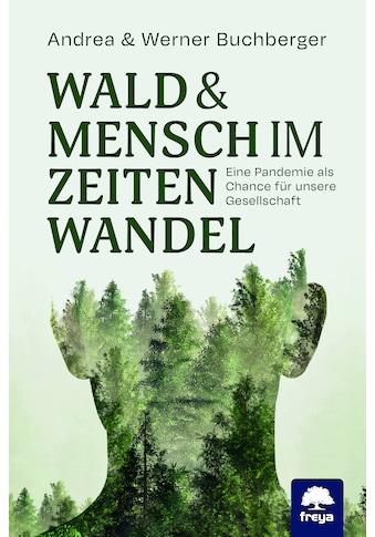 Buch »Wald & Mensch im Zeitenwandel / Werner Buchberger, Andrea Buchberger« kaufen