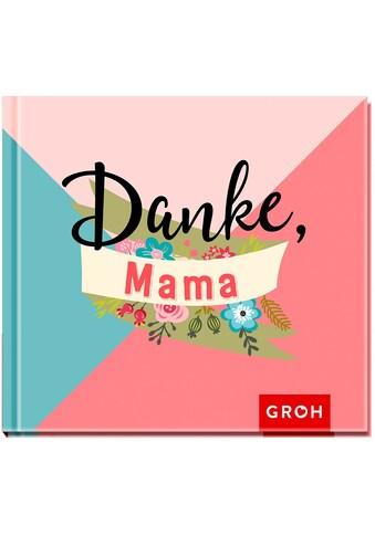 Buch »Danke, Mama! / Groh Redaktionsteam« kaufen