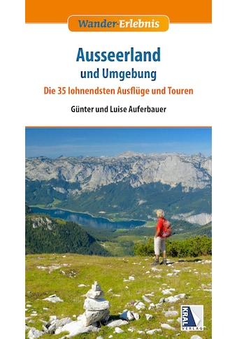 Buch »Ausseerland und Umgebung / Günter Auferbauer, Luise Auferbauer« kaufen