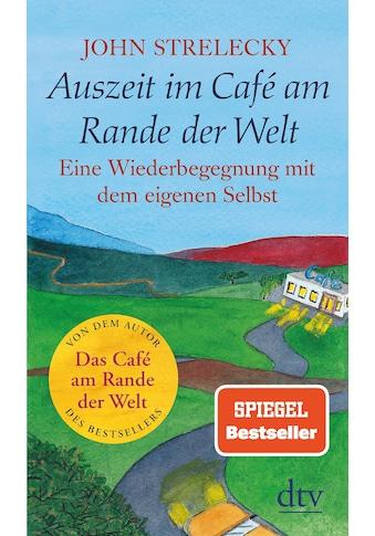 Buch »Auszeit im Café am Rande der Welt / John Strelecky, Root Leeb, Bettina Lemke« kaufen