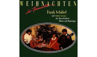 Musik-CD »WEIHNACHTEN IN FAMILIE / SCHÖBEL,FRANK« kaufen