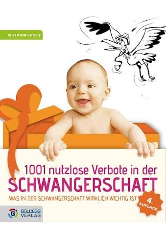 Buch »1001 nutzlose Verbote in der Schwangerschaft / Imma Müller-Hartburg« kaufen