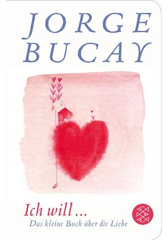 Buch »Ich will ... / Jorge Bucay, Gusti, Lisa Grüneisen, Alexander Dobler« kaufen