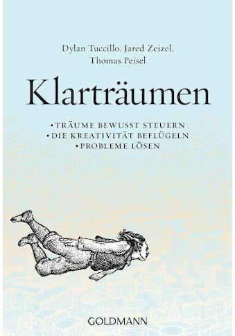 Buch »Klarträumen / Dylan Tuccillo, Jared Zeizel, Thomas Peisel, Ulla Rahn-Huber« kaufen