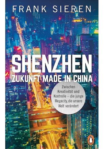 Buch »Shenzhen - Zukunft Made in China / Frank Sieren« kaufen