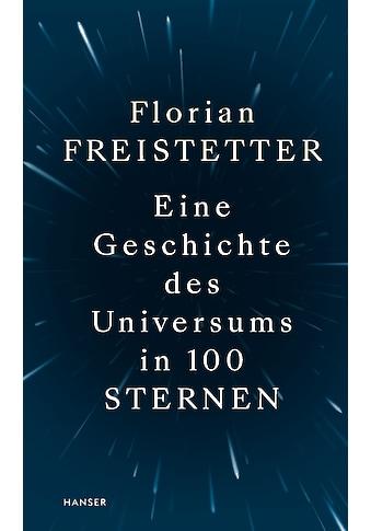 Buch »Eine Geschichte des Universums in 100 Sternen / Florian Freistetter« kaufen