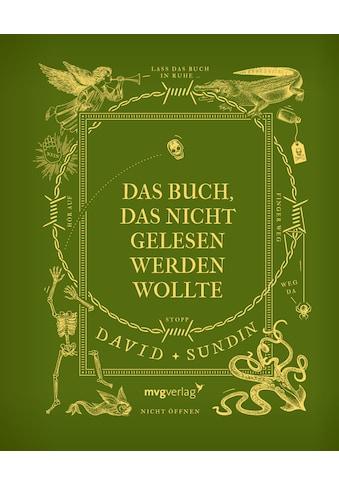 Buch »Das Buch, das nicht gelesen werden wollte / David Sundin, Julia Gschwilm« kaufen