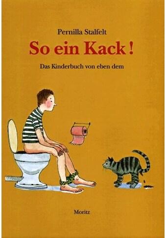 Buch »So ein Kack / Pernilla Stalfelt, Pernilla Stalfelt, Birgitta Kicherer« kaufen