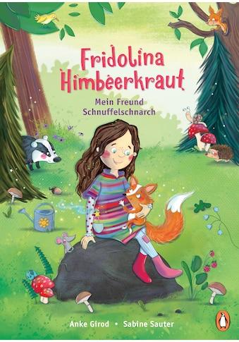 Buch »Fridolina Himbeerkraut - Mein Freund Schnuffelschnarch / Anke Girod, Sabine Sauter« kaufen
