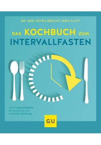 Buch »Das Kochbuch zum Intervallfasten / Petra Bracht, Mira Flatt« kaufen
