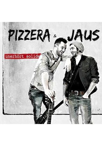Musik-CD »Unerhört Solide / Pizzera & Jaus« kaufen