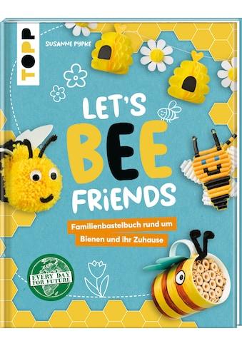Buch »Let's Bee Friends / Susanne Pypke« kaufen