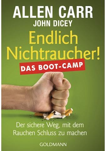 Buch »Endlich Nichtraucher! Das Boot-Camp / Allen Carr, John Dicey, Annika Tschöpe« kaufen