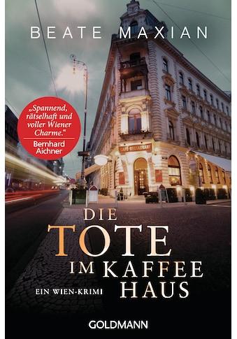 Buch »Die Tote im Kaffeehaus / Beate Maxian« kaufen