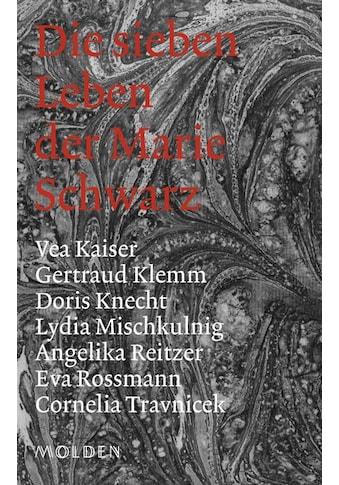 Buch »Die sieben Leben der Marie Schwarz / Vea Kaiser, Eva Rossmann, Gertraud Klemm,... kaufen