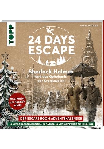 Buch »24 DAYS ESCAPE - Der Escape Room Adventskalender: Sherlock Holmes und das... kaufen