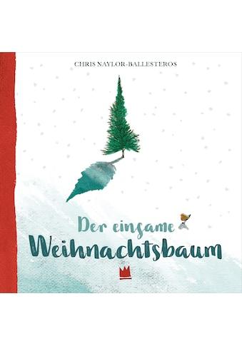 Buch »Der einsame Weihnachtsbaum / Chris Naylor-Ballesteros, Ulrich Störiko-Blume« kaufen