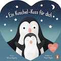 Buch »Ein Kuschel-Kuss für dich / Patricia Hegarty, Megan Higgins, Megan Higgins, Silke Pöppel«