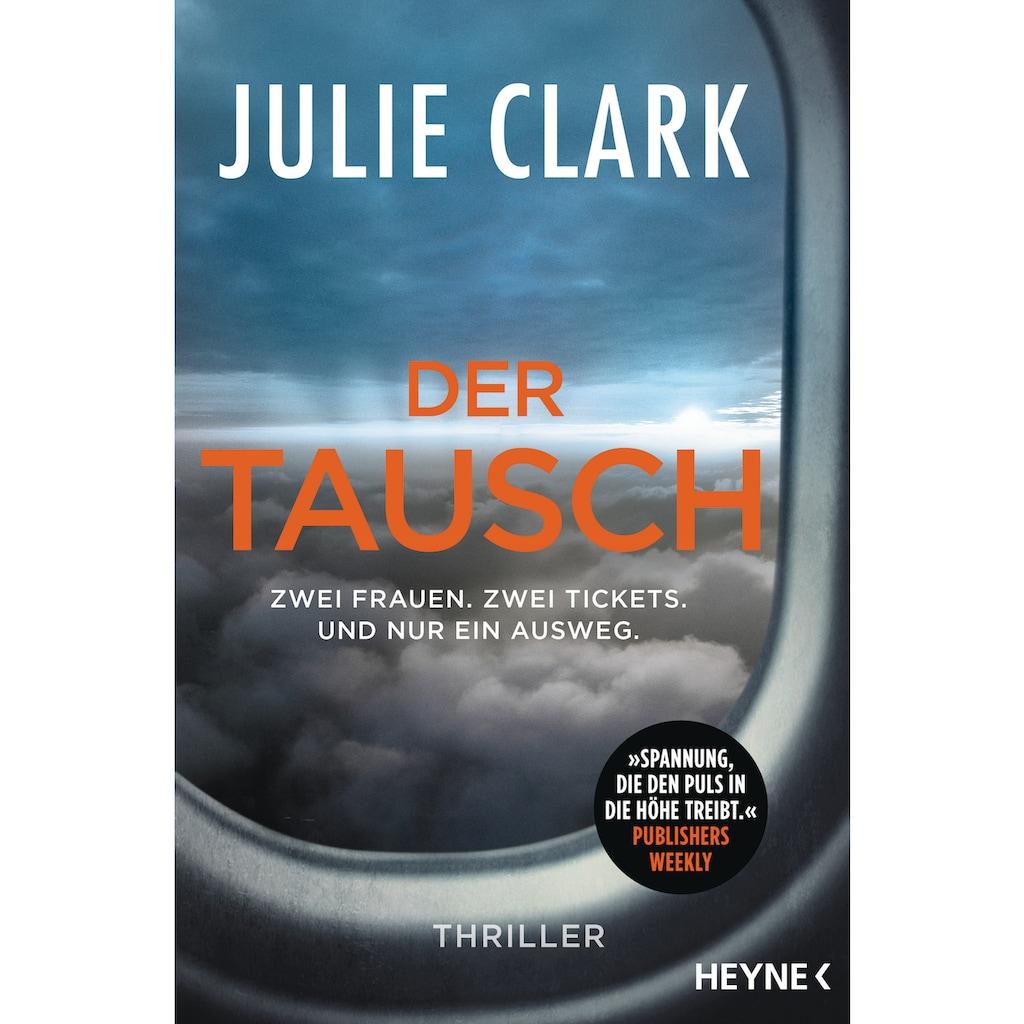 Buch »Der Tausch - Zwei Frauen. Zwei Tickets. Und nur ein Ausweg. / Julie Clark, Gabriele Burkhardt, Astrid Gravert«