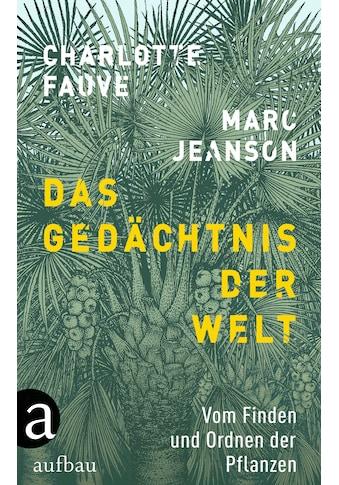 Buch »Das Gedächtnis der Welt / Marc Jeanson, Charlotte Fauve, Elsbeth Ranke, Nils Hoff« kaufen
