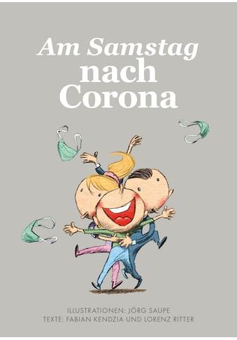 Buch »Am Samstag nach Corona / Jörg Saupe, Fabian Kendzia, Lorenz Ritter« kaufen