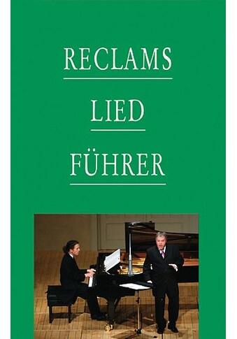 Buch »Reclams Liedführer / Werner Oehlmann, Klaus H Stahmer, Kilian Sprau, Axel Bauni« kaufen
