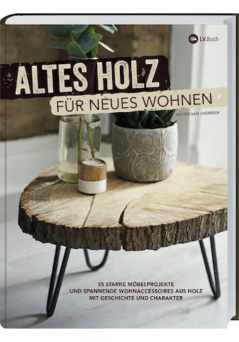 Buch Altes Holz für neues Wohnen / Hester van Overbeek kaufen