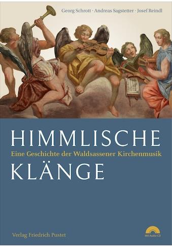 Buch »Himmlische Klänge / Andreas Sagstetter, Georg Schrott, Josef Reindl« kaufen