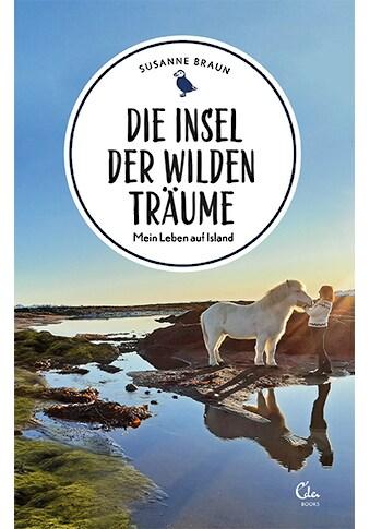 Buch »Die Insel der wilden Träume / Susanne Braun, Alexander Schwarz« kaufen
