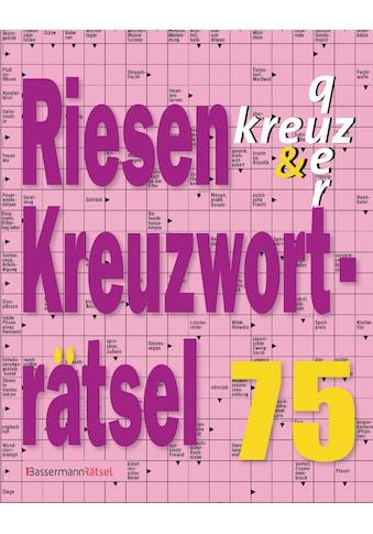Buch »Riesen-Kreuzworträtsel 75 (5 Exemplare à 2,99 EUR) / Eberhard Krüger« kaufen