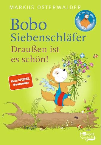 Buch Bobo Siebenschläfer. Draußen ist es schön! / Markus Osterwalder; Dorothée Böhlke kaufen