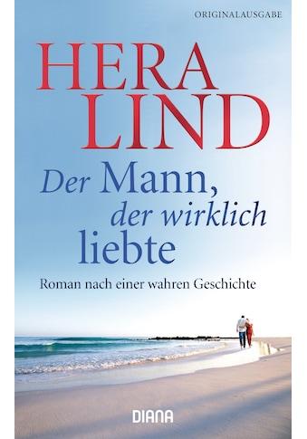 Buch »Der Mann, der wirklich liebte / Hera Lind« kaufen