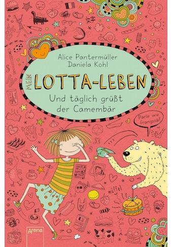 Buch »Mein Lotta-Leben (7). Und täglich grüßt der Camembär / Alice Pantermüller,... kaufen