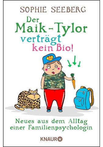 Buch »Der Maik-Tylor verträgt kein Bio / Sophie Seeberg« kaufen