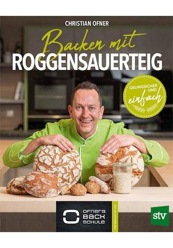 Buch »Backen mit Roggensauerteig / Christian Ofner« kaufen