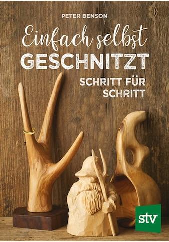 Buch »Einfach selbst geschnitzt / Peter Benson« kaufen