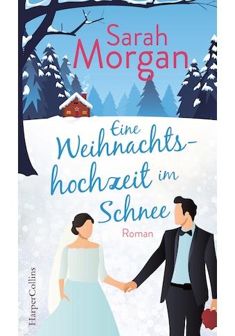 Buch »Eine Weihnachtshochzeit im Schnee / Sarah Morgan, Judith Heisig« kaufen