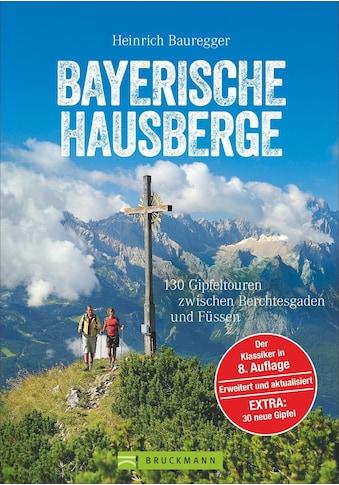 Buch »Wandern in den Bayerischen Hausbergen: Wanderführer Bayerische Alpen - mit 130... kaufen