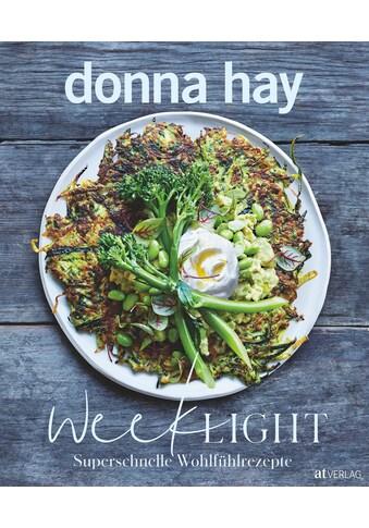 Buch »Week Light / Donna Hay, Kirsten Sonntag, Con Poulos« kaufen