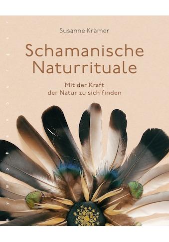 Buch »Schamanische Naturrituale / Susanne Kramer« kaufen