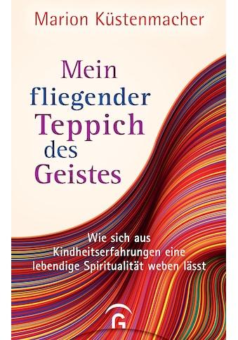 Buch »Mein fliegender Teppich des Geistes / Marion Küstenmacher« kaufen