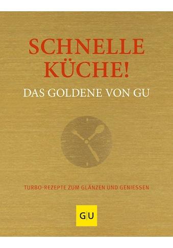 Buch »Schnelle Küche! Das Goldene von GU / DIVERSE« kaufen