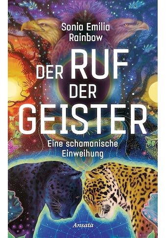 Buch »Der Ruf der Geister / Sonia Emilia Rainbow« kaufen