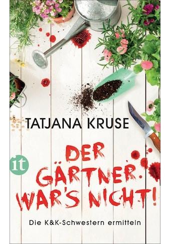 Buch »Der Gärtner war's nicht! / Tatjana Kruse« kaufen