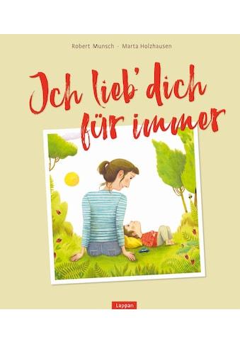 Buch »Ich lieb` dich für immer / Robert Munsch, Marta Holzhausen« kaufen