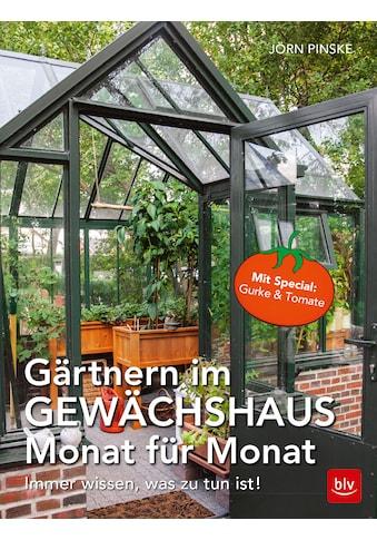 Buch »Gärtnern im Gewächshaus Monat für Monat / Jörn Pinske« kaufen
