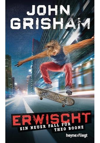 Buch »Erwischt: ein neuer Fall für Theo Boone / John Grisham, Imke Walsh-Araya« kaufen
